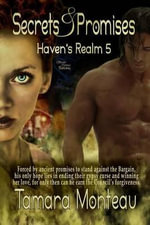 Secrets & Promises : Haven's Realm 5 - Tamara Monteau