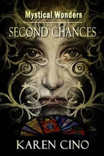Mystical Wonders : Second Chances - Karen Cino