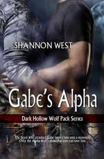 Gabe's Alpha (Dark Hollow Wolf Pack 4) - Shannon West