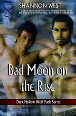 Bad Moon on the Rise (Dark Hollow Wolf Pack 7) - Shannon West