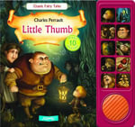 Little Thumb : Classic Fairy Tales - Charles Perrault