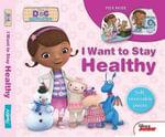 I Want to Be Healthy : Disney Doc McStuffins - AZ Books