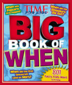 Time for Kids Big Book of When : 801 Facts Kids Want to Know - Time For Kids Magazine