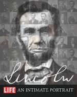 Life Lincoln : An Intimate Portrait - The Editors of Life
