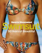 Sports Illustrated Swimsuit : 50 Years of Beautiful