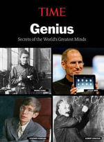 TIME Genius : Secrets of the World's Greatest Minds