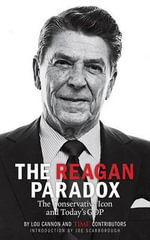 The Reagan Paradox - The Editors of Time Magazine