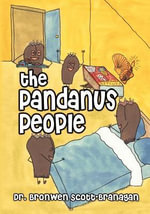 The Pandanus People - Dr. Bronwen Scott-Branagan