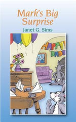 Mark's Big Surprise - Janet G. Sims