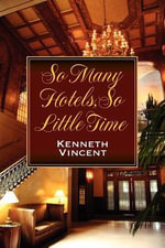 So Many Hotels, So Little Time - Kenneth Vincent