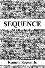Sequence - Jr., Kenneth Rogers