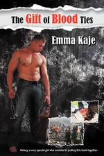 The Gift of Blood Ties - Emma Kaje