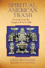 Spiritual American Trash : Georges Hoentschel and French Decorative Arts from... - Greg Bottoms