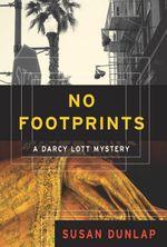 No Footprints : A Darcy Lott Mystery - Susan Dunlap