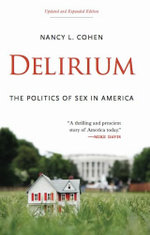 Delirium : The Politics of Sex in America - Nancy L. Cohen