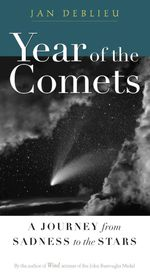 Year of the Comets : A Journey from Sadness to the Stars - Jan DeBlieu