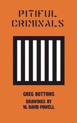Pitiful Criminals - Greg Bottoms