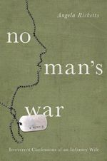 No Man's War : Irreverent Confessions of an Infantry Wife - Angela Ricketts