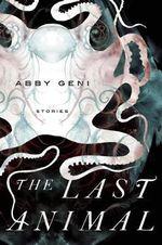 The Last Animal - Abby Geni