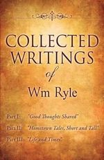 Collected Writings of Wm Ryle - Wm Ryle