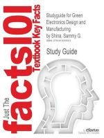 Outlines & Highlights for Green Electronics Design and Manufacturing by Sammy G. Shina : 9780071495943 - Cram101 Textbook Reviews