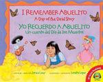 I Remember Abuelito/Yo Recuerdo a Abuelito : A Day of the Dead Story/Un Cuento del Dia de Los Muertos - Janice Levy