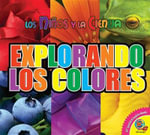 Explorando los Colores : Explorando Los Colores - Aaron Carr
