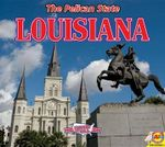 Louisiana, with Code : The Pelican State - Anita Yasuda
