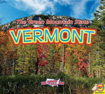 Vermont, with Code : The Green Mountain State - Helen Lepp Friesen