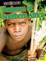 Bushmen of Southern Africa with Code : World Cultures - Galadriel Watson