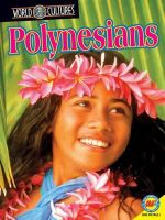 Polynesians : World Cultures - Christine Webster
