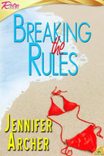 Breaking the Rules - Jennifer Archer