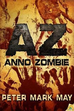 AZ : Anno Zombie - Peter Mark May