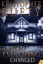 The Night Everything Changed - Kristopher Rufty