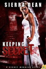 Keeping Secret : An Odd Thomas Novel - Sierra Dean