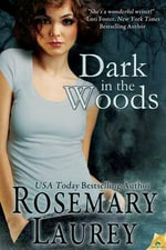 Dark in the Woods - Rosemary Laurey