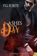 Ashes of the Day - P.G. Forte
