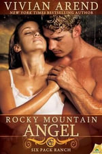 Rocky Mountain Angel : Six Pack Ranch Series - Vivian Arend