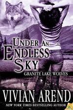 Under an Endless Sky : Granite Lake Wolves - Vivian Arend