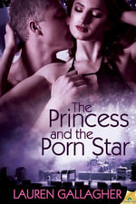 The Princess and the Porn Star - Lauren Gallagher