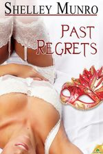 Past Regrets : Love and Friendship Series : Book 2 - Shelley Munro