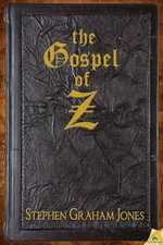 Gospel of Z - Stephen Graham Jones