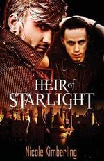 Heir of Starlight - Nicole Kimberling