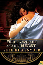 Bollywood and the Beast : Bollywood Confidential Series : Book 3 - Suleikha Snyder