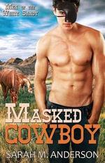 Masked Cowboy - Sarah M Anderson