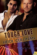 Tough Love : Special Delivery Series : Book 3 - Heidi Cullinan