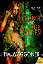 A Strange and Savage Garden - Tim Waggoner