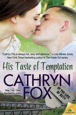 His Taste of Temptation : In the Line of Duty Series : Book 3 - Cathryn Fox