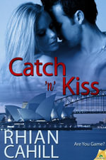 Catch 'n' Kiss : Are You Game? Series : Book 2 - Rhian Cahill