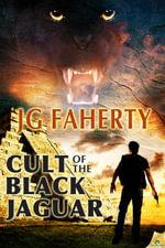 Cult of the Black Jaguar - JG Faherty